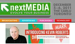 Kevin Roberts, CEO worldwide Saatchi & Saatchi at nextMEDIA Toronto 2011