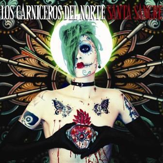 LOS CARNICEROS DEL NORTE: Santa Sangre (Gor 2011)