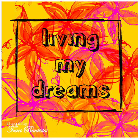 living my dreams