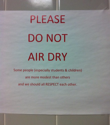 PLEASE DO NOT AIR DRY Some people (especially students & children) are more modest than others and we should all RESPECT each other.
