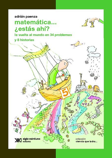 """Nuevo libro de la serie """"Matemática…¿estás ahí?"""" de Adrián Paenza"""