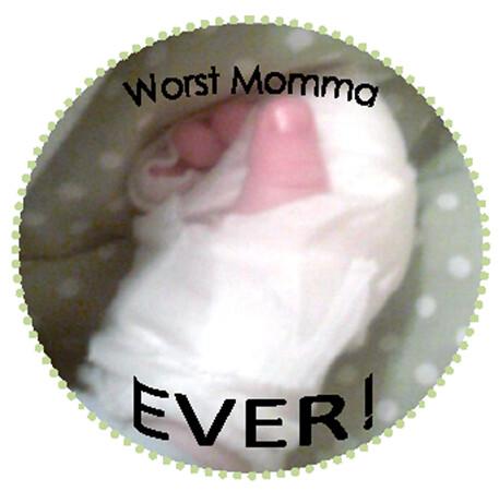 worst mom ever