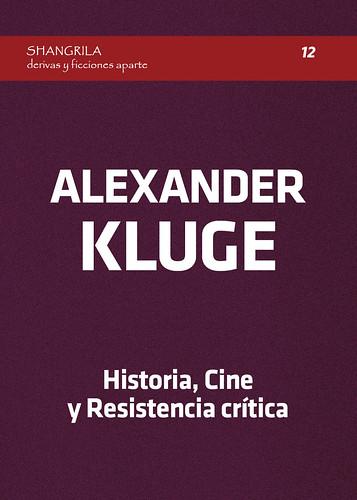 Alexander Kluge. Historia, Cine y Resistencia crítica