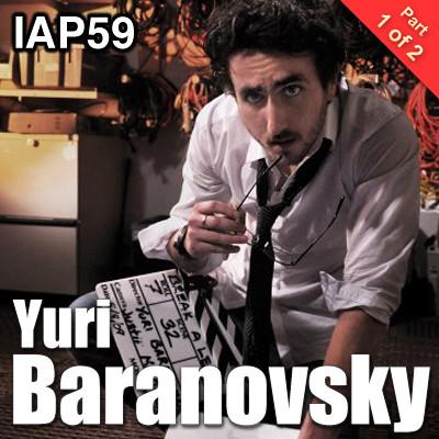 IAP59: Yuri Baranovsky (Part 1)