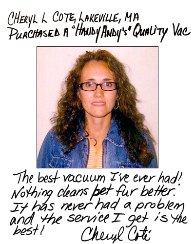 Vacuum Cleaner Review - Cheryl Cote, Lakeville MA - Handy Andy's Quality Vac™ Vacuum Cleaner