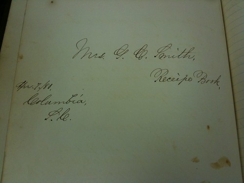Mrs. G.C. Smith recipe book, 1880, Columbia, S.C.