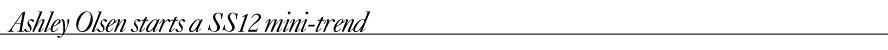 Ashley Olsen starts a SS12 mini-trend