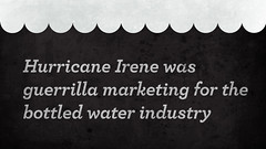 hurricane irene (Iain Burke) Tags: nyc nature water illustration typography design marketing graphicdesign drawing hurricane fear august bottledwater panic horror irene lame flop hoax stockpile dud provisions 2011 guerrillamarketing fearmongering august28 hurricaneirene iainburke octopocalypse damnnatureyouscary bottledwaterindustry