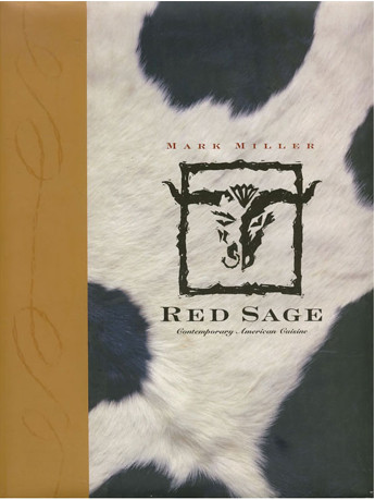 Red Sage cookbook, Mark Miller