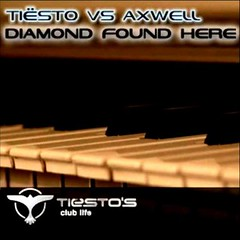 Tiesto Vs Axwell - Diamond Found Here