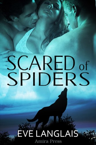 January 19th 2011 by Amira Press          Scared of Spiders by Eve Langlais
