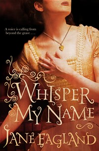 Jane Eagland, Whisper My Name
