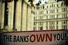 The Banks Own You