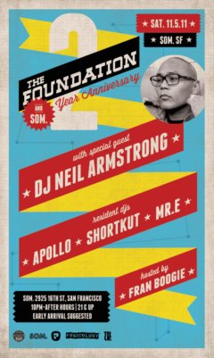 "11/5 - Sat - Neil Armstrong Back in the BAY for the 2 year anniversary of ""THE FOUNDATION"" @ SOM SF"