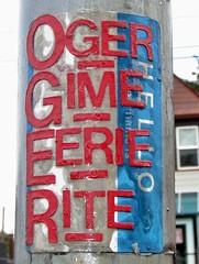 OGER GIME EERIE RITE (]L ][ /A\ ]M[) Tags: graffiti sticker slap