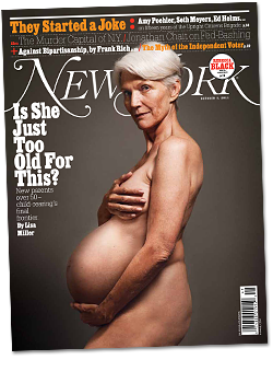 a nude older white woman on the cover of ny mag appearing pregnant. the headline reads, is she just too old for this?