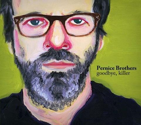 Pernice-Brothers---Goodbye_-Killer