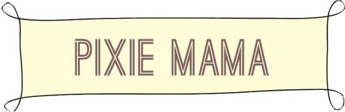 pixie mama
