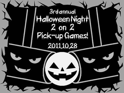 3rd annual halloween night 2 on 2 pick-up games!