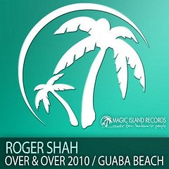 Roger Shah – Over & Over 2010