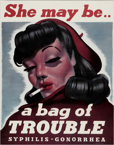 a vintage-looking poster with a woman looking over her shoulder that says She may be a bag of trouble Syphilis Gonorrhea