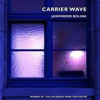 Carrier Wave, Jaswinder Bolina