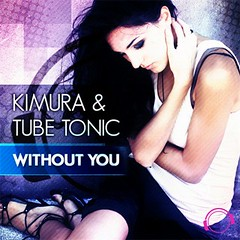 Kimura & Tube Tonic – Without You