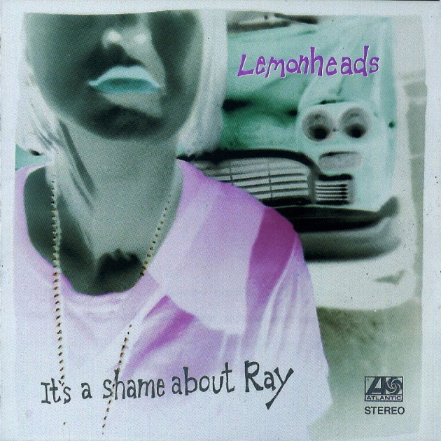 Lemonheads -- It's A Shame About Ray