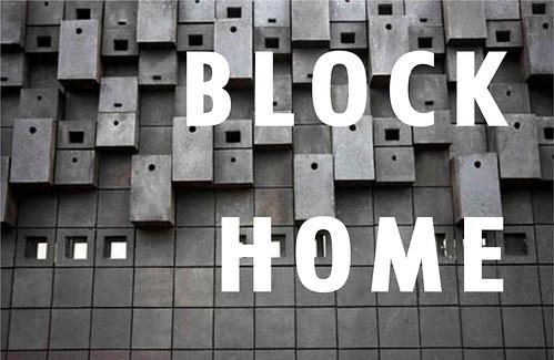BLOCK HOME