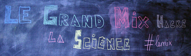 Le Grand Mix hacke la science